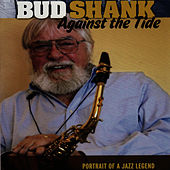 Against the Tide by Bud Shank