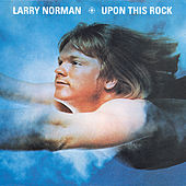 Upon This Rock by Larry Norman