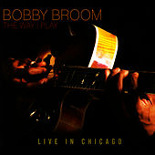 The Way I Play by Bobby Broom