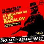 Le Western Spaghetti : Le meilleur de Luis Bacalov - Vol. 2 (Bandes originales des films) by Luis Bacalov