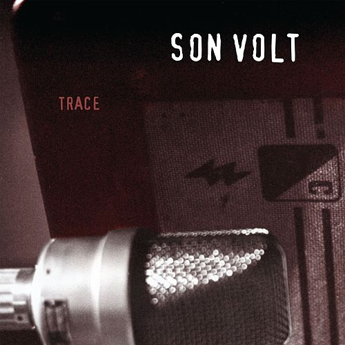 Trace (Remastered) von Son Volt