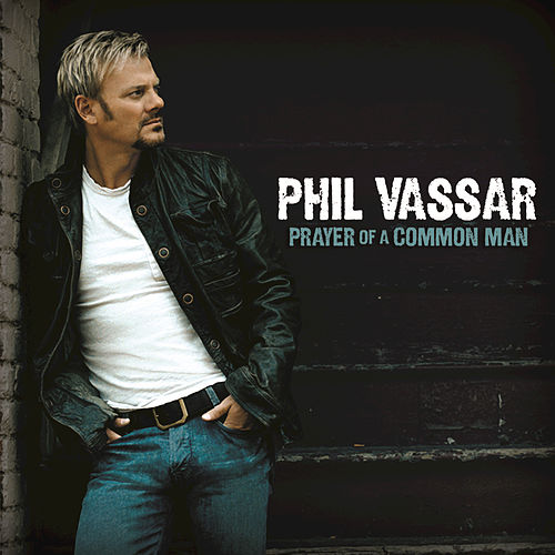 Prayer Of A Common Man by Phil Vassar