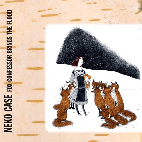 Fox Confessor Brings The Flood by Neko Case