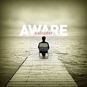 Aware by Salvador