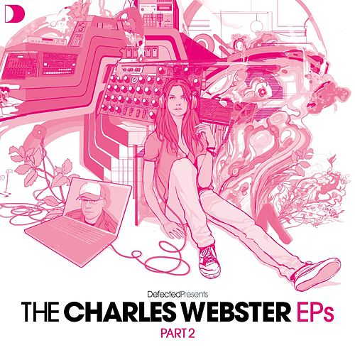 Defected Presents The Charles Webster EPs Part 2 by Various Artists