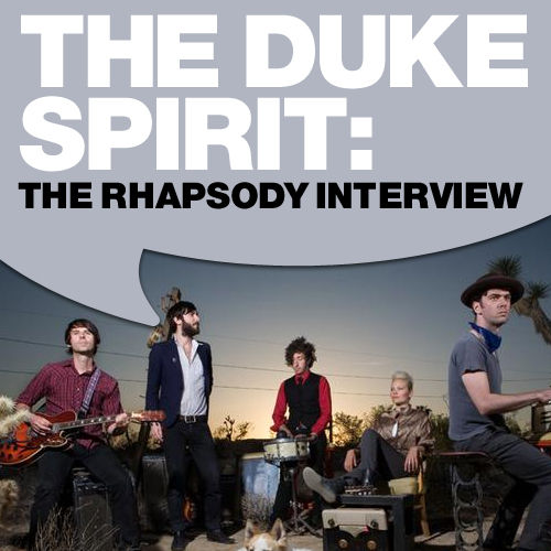 The Duke Spirit: The Rhapsody Interview by The Duke Spirit
