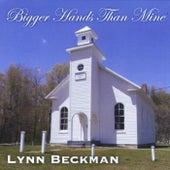 Bigger Hands Than Mine by Lynn Beckman