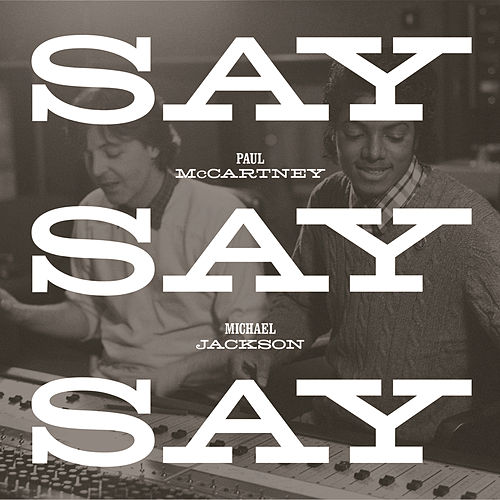 Say Say Say by Paul McCartney