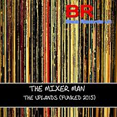The Uplands (Funked Version) by The Mixer Man