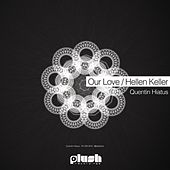 Our Love / Hellen Keller by Quentin Hiatus
