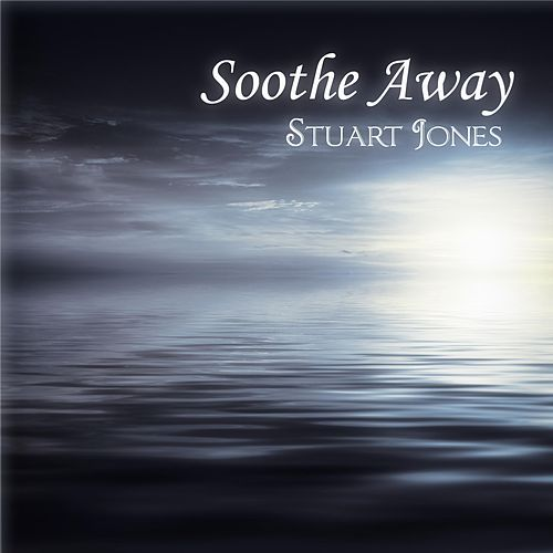 Soothe Away by Stuart Jones