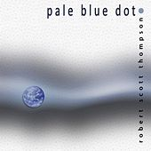 Pale Blue Dot by Robert Scott Thompson