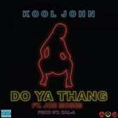 Do Ya Thang (feat. Joe Moses) - Single by Kool John
