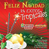 Feliz Navidad 24 Éxitos Tropicales by Various Artists