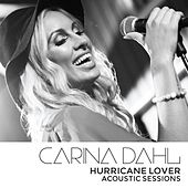 Hurricane Lover - Acoustic Sessions by Carina Dahl