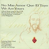No Mas Amor Que el Tuyo (We Are Yours) by Various Artists