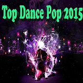 Top Dance Pop 2015 by Various Artists
