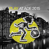 Play At Ade 2015 - EP by Various Artists
