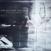 A Shot of Regret by The Autumn Descent