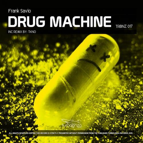Drug Machine - Single by Frank Savio