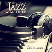 Sunday's Jazz Matinee, Vol. 2 von Various Artists