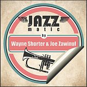Jazzmatic by Wayne Shorter & Joe Zawinul von Various Artists