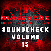 Massacre Soundcheck Volume 15 by Various Artists
