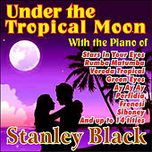 Under the Tropical Moon by Stanley Black