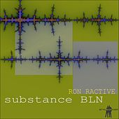 Substance Bln by Ron Ractive