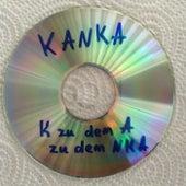 K zu dem A zu dem N K A by Kanka