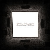 Storm or Tempest May Stop Play [Live at Union Chapel] by Ryan Teague