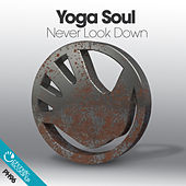Never Look Down by Yoga Soul