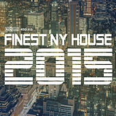 Finest NY House 2015 by Various Artists