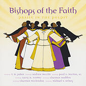 Bishops Of Faith: Praise In The Pulpit by Various Artists