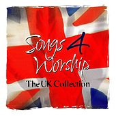 Songs 4 Worship: The UK Collection by Various Artists