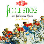 Fiddle Sticks: Irish Traditional Music from Donegal by Various Artists