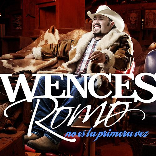 No Es la Primera Vez by Wences Romo