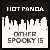 Other Spooky Is by Hot Panda