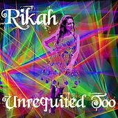 Unrequited Too by Rikah