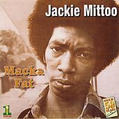 Macka Fat by Jackie Mittoo