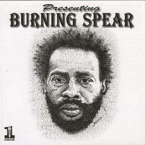Presenting Burning Spear by Burning Spear