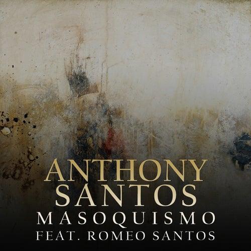 Masoquismo by Anthony Santos
