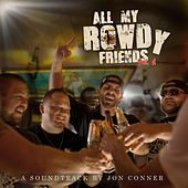 All My Rowdy Friends (Original Score) by Various Artists