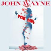 You Girl (feat. Twill) by John Wayne