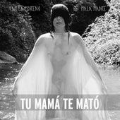 Tu Mamá Te Mató by Camila Moreno