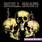 Skull Snaps (Expanded Edition) [Digitally Remastered] by Skull Snaps