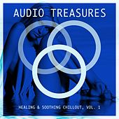 Audio Treasures - Healing & Soothing Chillout, Vol. 1 by Various Artists