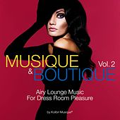 Musique & Boutique, Vol. 2 (Airy Lounge Music for Dress Room Pleasure) by Various Artists