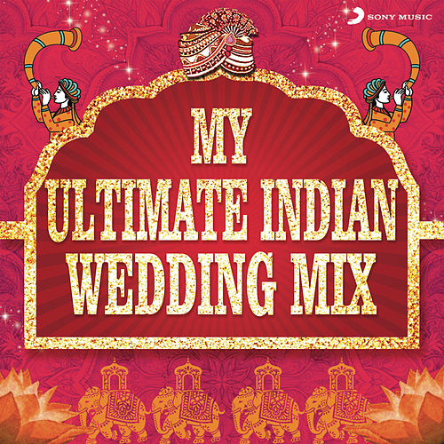 My Ultimate Indian Wedding Mix by various