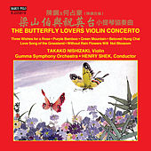 Chen Gang & He Zhanhao: The Butterfly Lovers Violin Concerto by Takako Nishizaki